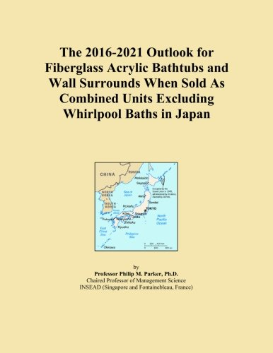 The 2016-2021 Outlook for Fiberglass Acrylic Bathtubs and Wall Surrounds When Sold As Combined Units Excluding Whirlpool Baths in Japan