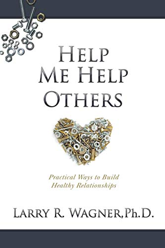 Help Me Help Others: Practical Ways to Build Healthy Relationships