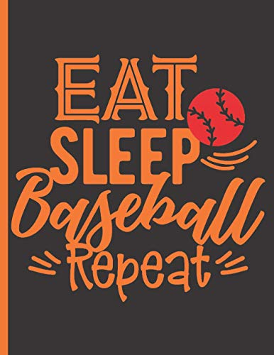 Eat Sleep Baseball Repeat - Baseball Coaching Playbook: 100 Blank Baseball Court Diagrams Notebook For Trainings, Drills and Winning Plays - Gifts for Baseball Players, Baseball Coach
