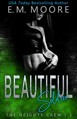Beautiful Soldier: A Dark High School Romance (The Heights Crew Book 3)