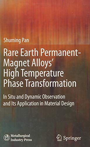 Rare Earth Permanent-Magnet Alloys' High Temperature Phase Transformation: In Situ and Dynamic Observation and Its Application in Material Design