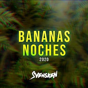 Bananas Noches 2020