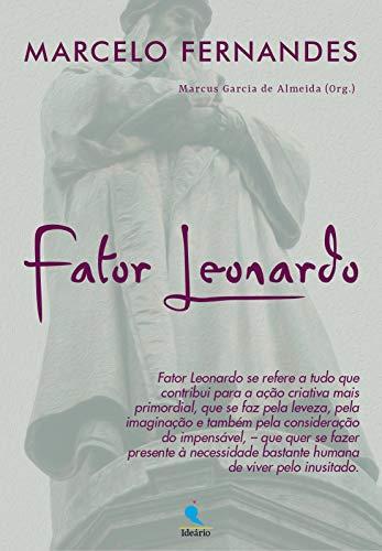 Fator Leonardo: Ação criativa mais primordial por [Marcelo Fernandes, Marcus Garcia de Almeida]
