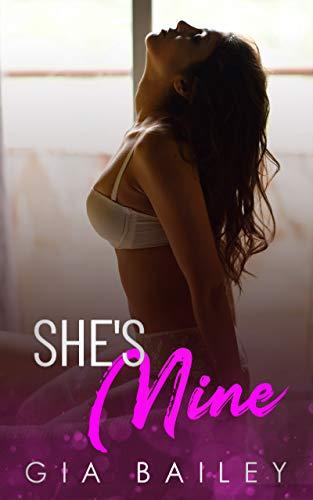 She's Mine: An Older Man/Younger Woman Instalove Romance