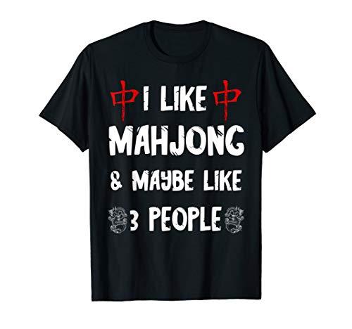 I Like Mahjong And Maybe 3 People Chinese Mah Jongg Tiles T-Shirt