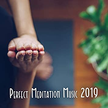 Perfect Meditation Music 2019: Compilation of 15 Ambient New Age Songs for Yoga & Deep Relaxing