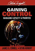 Gaining Control: Managing Capacity and Priorities (The Oliver Wight Companies)