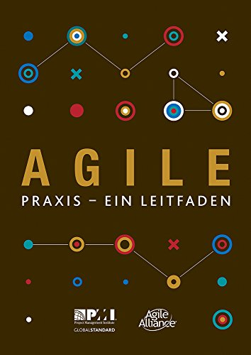 Agile praxis - ein Leitfaden (German edition of Agile practice guide) (Project Management Institute)