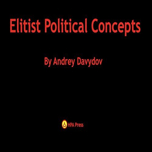 Elitist Political Concepts audiobook cover art