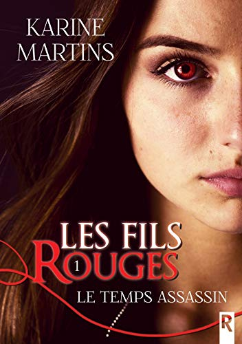 Les fils rouges: 1 - Le temps assassin