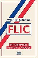 Flic - Un journaliste a infiltré la police
