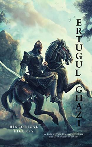 Ertugul Gazi: Life of A legend (MBA Workbooks IV Book 8)