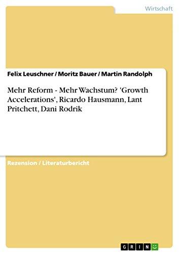 Mehr Reform - Mehr Wachstum? 'Growth Accelerations', Ricardo Hausmann, Lant Pritchett, Dani Rodrik (German Edition)