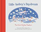 Image of Little Audrey's Daydream: The Life of Audrey Hepburn