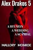 Alex Drakos 5: A Reunion, A Wedding, A...