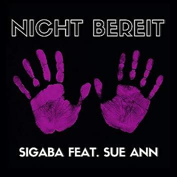 Nicht bereit (feat. Sue Ann)