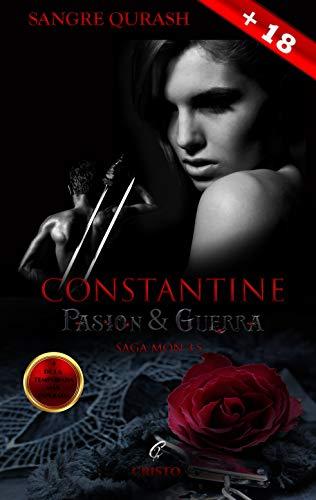 Constantine: pasión y guerra (Saga Mon nº 4)