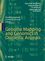 Genome Mapping and Genomics in Domestic Animals (Genome Mapping and Genomics in Animals, Volume 3) [Special Indian Edition - Reprint Year: 2020]