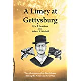 A Limey at Gettysburg: The Adventures of an Englishman During the American Civil War (English Edition)