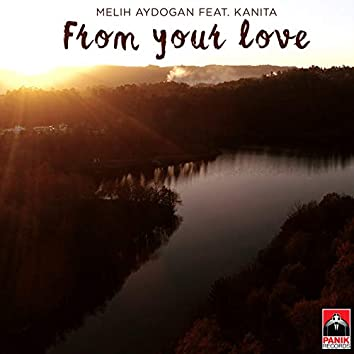 From Your Love (feat. Kanita)