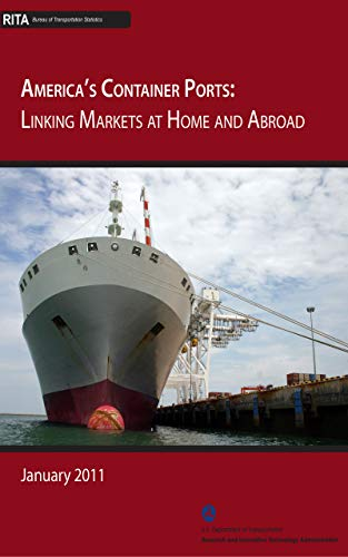 America's Container Ports: Linking Markets at Home and Abroad