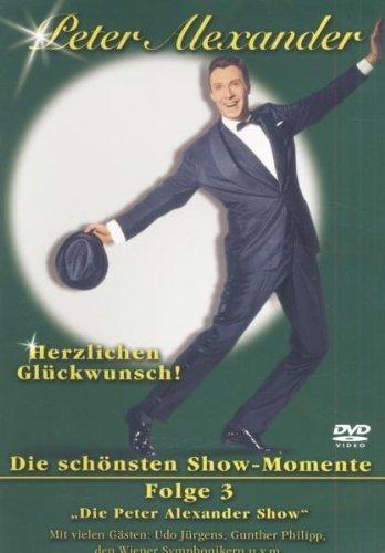Peter Alexander - Die schönsten Showmomente, Vol. 3: Herzlichen Glückwunsch!
