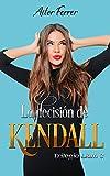 La decisión de Kendall (Trilogía 'Liam' nº 3)