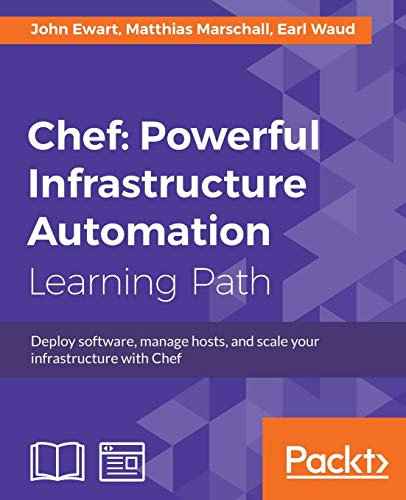 Compare Textbook Prices for Chef: Powerful Infrastructure Automation  ISBN 9781788392976 by Ewart, John,Marschall, Matthias,Waud, Earl