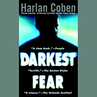 Darkest Fear                   By:                                                                                                                                 Harlan Coben                               Narrated by:                                                                                                                                 Jonathan Marosz                      Length: 7 hrs and 40 mins     831 ratings     Overall 4.4