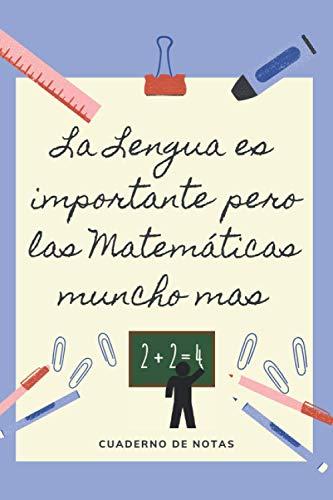 LA EDUCACION ES IMPORTANTE PERO LAS MATEMÁTICAS MUNCHO MAS: CUADERNO DE NOTAS | Diario, Apuntes o Agenda | Regalo Original y Divertido para ... Profesores y Amantes de las Matemáticas.