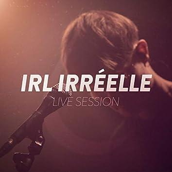 Irl irréelle (Live session)