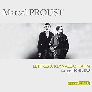 Lettres à Reynaldo Hahn                   De :                                                                                                                                 Marcel Proust                               Lu par :                                                                                                                                 Michel Fau                      Durée : 2 h et 56 min     1 notation     Global 4,0