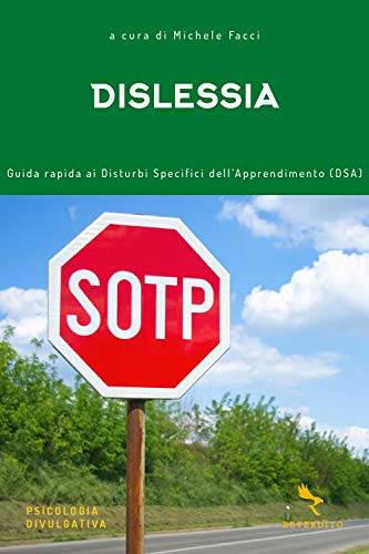 Dislessia. Guida rapida ai disturbi specifici dell'apprendimento (DSA)