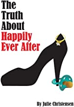The Truth About Happily Ever After (The Quinn Malone series Book 2)