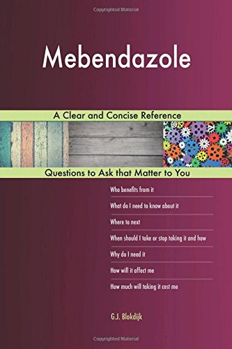 Mebendazole; A Clear and Concise Reference