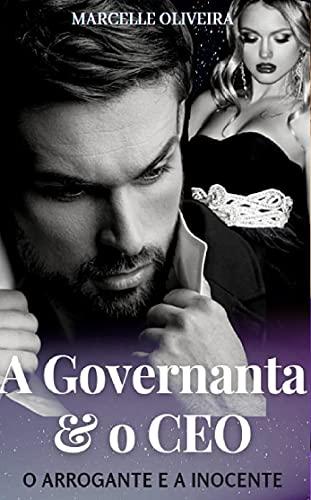 A Governanta e o CEO: O arrogante e a inocente