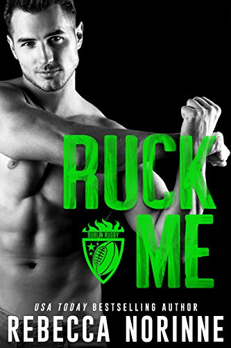 Ruck Me: A Friends to Lovers Sports Romance (Dublin Rugby Book 2) (English Edition)
