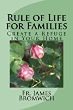 Rule of Life for Families: Create a Refuge in Your Home