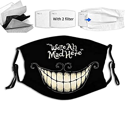 We Are All Mad Here Cheshire Cat Smile?Reusable Face Mask Balaclava Washable Outdoor Nose Mouth for Men and Women