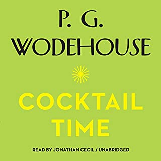 Cocktail Time     The Uncle Fred Series, Book 3              By:                                                                                                                                 P. G. Wodehouse                               Narrated by:                                                                                                                                 Jonathan Cecil                      Length: 6 hrs and 9 mins     43 ratings     Overall 4.7