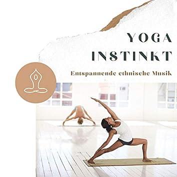 Yoga Instinkt: Entspannende ethnische Musik zum Yoga Übungen für Anfänger und Fortgeschrittene