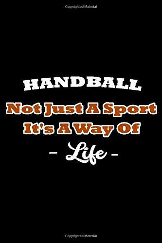 Handball Not Just A Sport It's A Way Of Life: Coach Club Handballer Training Squad | HandBall Gift Team for Coach |  6 x 9