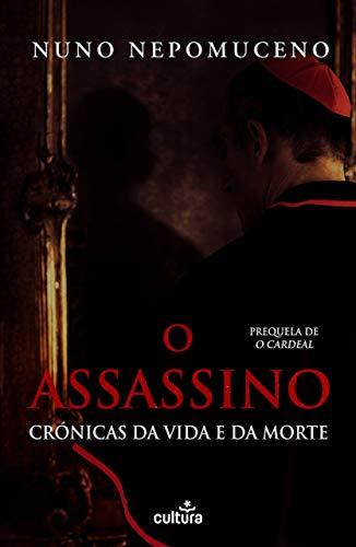 O Assassino: Crónicas da Vida e da Morte (Portuguese Edition)