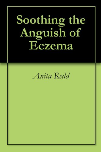 Soothing the Anguish of Eczema (English Edition)