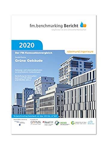 fm.benchmarking Bericht 2020: Sonderthema: Grüne Gebäude (fm.benchmarking Berichte / Vergleichen Sie Ihre Immobilien-Kennzahlen)