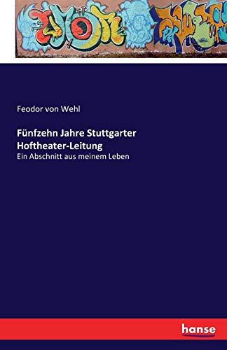 Fünfzehn Jahre Stuttgarter Hoftheater-Leitung: Ein Abschnitt aus meinem Leben