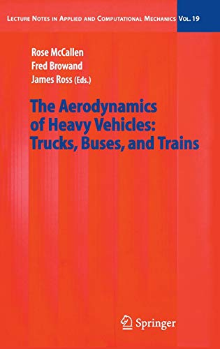 The Aerodynamics of Heavy Vehicles: Trucks, Buses, and Trains (Lecture Notes in Applied and Computational Mechanics, 19, Band 19)