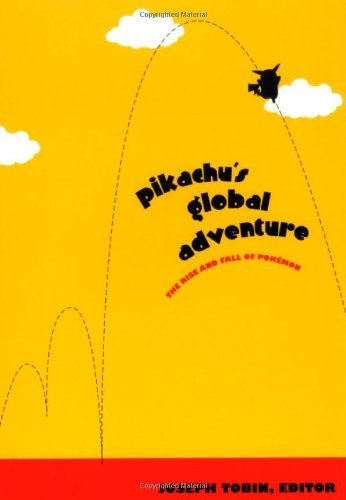 Pikachu's Global Adventure: The Rise and Fall of Pokemon (English Edition)