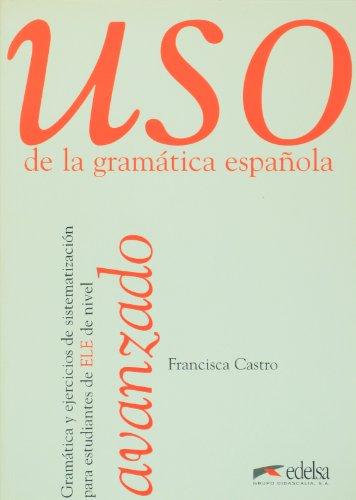 Uso de la gramática española. Nivel avanzado. Per le Scuole superiori (Vol. 3)