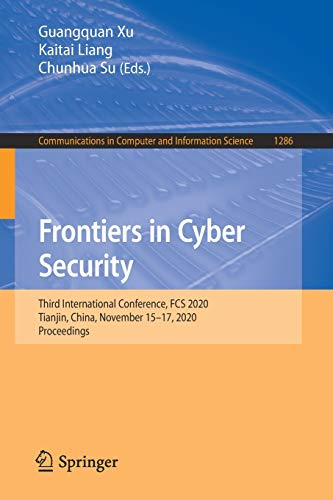 Frontiers in Cyber Security: Third International Conference, Fcs 2020, Tianjin, China, November 15–17, 2020, Proceedings